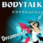 Body Talk Dreamworld (7-Track Maxi-Single)