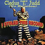 Cledus T. Judd I Stoled This Record