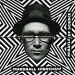 Marshall Crenshaw Miracle Of Science