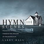 Larry Hall Hymn Scenes