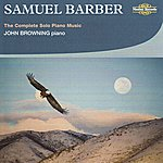 John Browning Samuel Barber, The Complete Solo Piano Music