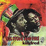 Kindred Big Stone And Fire