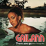 Gailann There You Go (Brain Therapy Mix)