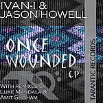 Jason Howell Once Wounded EP