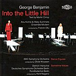 Hilary Summers George Benjamin: Into The Little Hill, Dance Figures, Sometime Voices