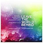 Sebastian Ingrosso Leave The World Behind (Remixes)