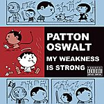 Patton Oswalt My Weakness Is Strong (Parental Advisory)