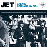 Jet Are You Gonna Be My Girl (Deluxe EP)