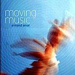 Armand Amar Moving Music (Original Motion Picture Soundtrack)