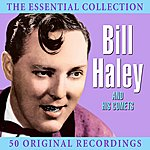 Bill Haley The Essential Collection