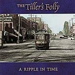 Tiller's Folly A Ripple In Time