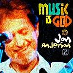 Jon Anderson Music Is God (Single)