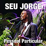 Seu Jorge Pessoal Particular (Remix) (Single)