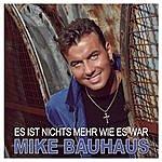 Mike Bauhaus Es Ist Nichts Mehr Wie Es War
