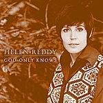 Helen Reddy God Only Knows (Single)
