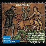 Sequentia Trouveres: Höfische Liebeslieder Aus Nordfrankreich