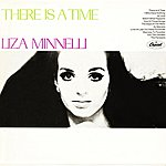 Liza Minnelli There Is A Time