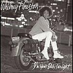 Whitney Houston I'm Your Baby Tonight