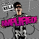 Killa Kela Amplified! (Bonus Tracks)