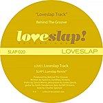 Behind The Groove Loveslap Track (2-Track Single)