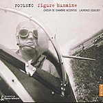Laurence Equilbey Poulenc: Figure Humaine