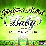 Ghostface Killah Baby (Single)(Feat. Raheem DeVaughn)(Parental Advisory)