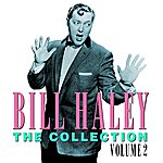 Bill Haley The Collection - Volume 2 (Digitally Remastered)