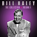 Bill Haley The Collection - Volume 1