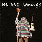 We Are Wolves Non-Stop Je Te Plie En Deux