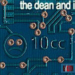 10cc The Dean And I