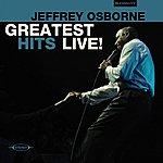 Jeffrey Osborne Greatest Hits Live!