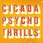 Cicada Psycho Thrills