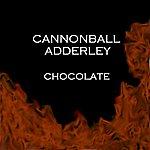 Cannonball Adderley Chocolate