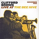 Clifford Brown Live At The Bee Hive