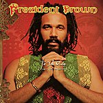 Prezident Brown To Jah Only (Praying For The World)