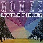 Gomez Little Pieces