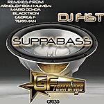 DJ Fist Suppabass