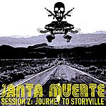 Goteki Santa Muerte Session 2: Journey To Storyville