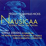 Teresa Stratas Peggy Glanville-Hicks: Nausicaa, Scenes From The Opera
