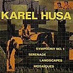 Prague Symphony Orchestra Karel Husa: Symphony No. 1
