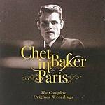Chet Baker Chet Baker In Paris - The Complete Original Recordings