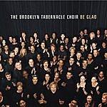 The Brooklyn Tabernacle Choir Be Glad