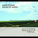 Saint Etienne Sound Of Water (Deluxe Edition)