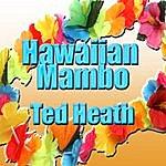 Ted Heath Hawaiian Mambo