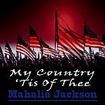 Mahalia Jackson My Country 'tis Of Thee