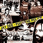 Jay Dee F**k The Police