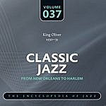 King Oliver & His Orchestra Classic Jazz - The World's Greatest Jazz Collection 1917-1932: Vol. 37