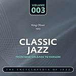 King Oliver's Creole Jazz Band Classic Jazz - The World's Greatest Jazz Collection 1917-1932: Vol. 3