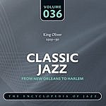 King Oliver & His Orchestra Classic Jazz - The World's Greatest Jazz Collection 1917-1932: Vol. 36