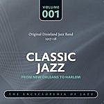 Original Dixieland Jazz Band Classic Jazz - The World's Greatest Jazz Collection 1917-1932: Vol. 1